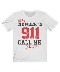 911 Call Me Maybe T-shirt SD18MA1