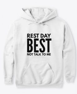 rest day best not talk to me Hoodie GN13MA1