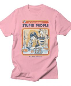 A Cure for Stupid People T-Shirt UL5A1