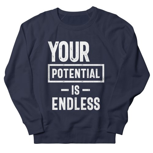 Your Potential Is Endless Sweatshirt AL3A1